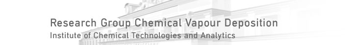 Research Group Chemical Vapour Deposition Institute of Chemical Technologie and Analytics